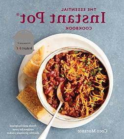 The Essential Instant Pot Cookbook: Fresh and Foolproof Reci