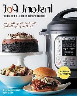 The Instant Pot Electric Pressure Cooker Cookbook : Quick an