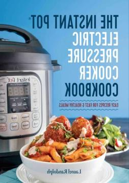 Instant Pot Electric Pressure Cooker Cookbook - Laurel Rando