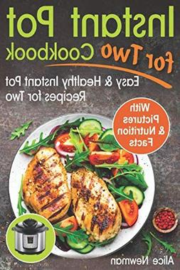 Instant Pot for Two Cookbook: Easy and Healthy Instant Pot R