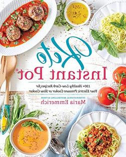 Keto Instant Pot: 200+ Healthy Low-Carb Recipes for Your Ele