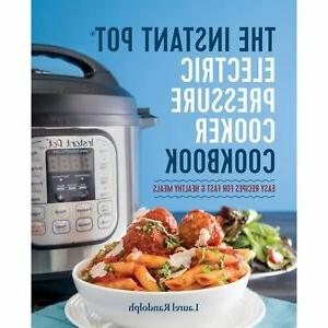 The Instant Pot Electric Pressure Cooker Cookbook : Easy Rec