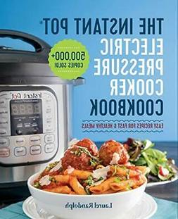 The Instant Pot Electric Pressure Cooker Cookbook: Easy Reci